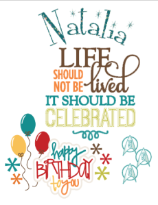 Life Should Be Celebrated 2